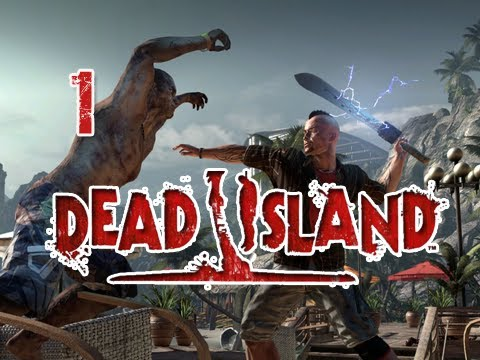 Dead Island: Walkthrough Part 1 [Prologue] Rise And Shine Let's Play (Gameplay & Commentary)