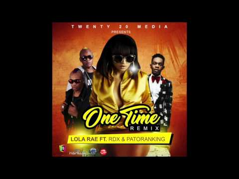 LOLA RAE FT. RDX & PATORANKING - ONE TIME [REMIX] (Official Audio) | WE INC |  21st Hapilos (2017)