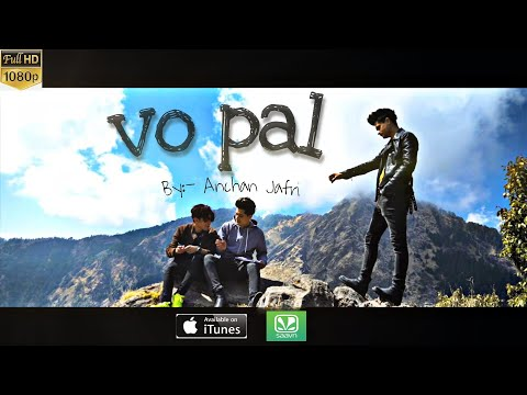 VO PAL OFFICIAL SONG | Anchan Jafri | Best 2020 friendship song | Song Dedicated To The Best friends