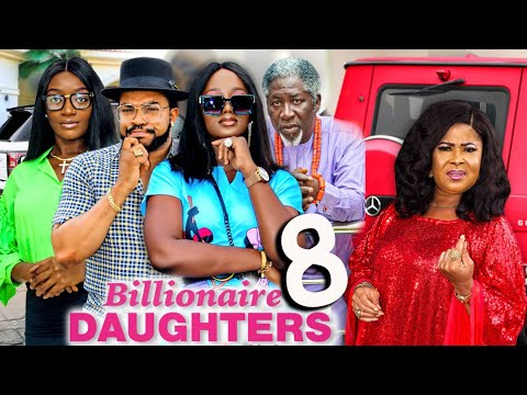 BILLIONAIRE DAUGHTERS SEASON 8 (New Movie) 2021 Latest Nigerian Nollywood Movie 1080p