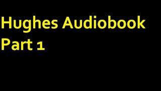 Hughes Audiobook Part 1