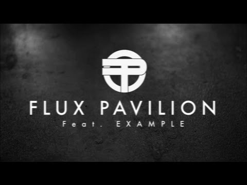 Flux Pavilion - Daydreamer (Ft. Example)