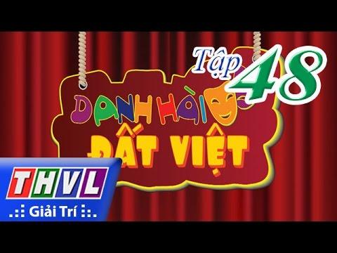 Danh hài đất Việt 2016 - Tập 48 Full HD