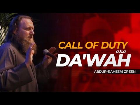 Call of Duty a.k.a Da'wah   Abdur-Raheem Green