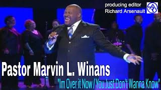 """Pastor Marvin Winans sings I'm Over it Now """"You Just Don't Wanna Know"""" (High Quality) - YouTube"""