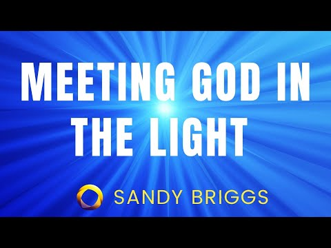Sandy Briggs - Meeting God in the Light - 2017