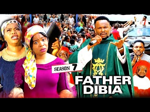 FATHER DIBIA SEASON 7 (New Movie) | 2019 NOLLYWOOD MOVIES