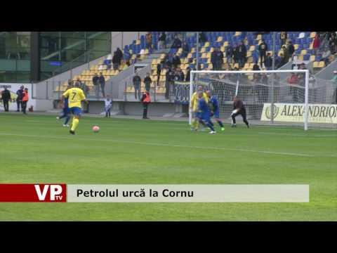 Petrolul urcă la Cornu