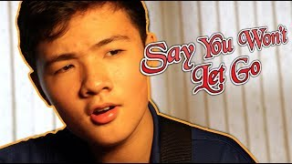Say You Won't Let Go - James Arthur | Cover by Richard Yan