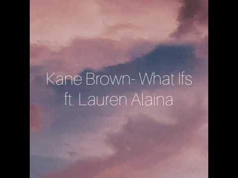 Kane Brown - what ifs ft. Lauren alaina