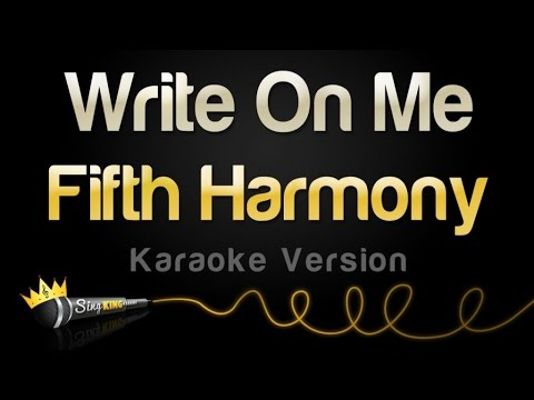 Fifth Harmony - Write On Me (Karaoke Version)