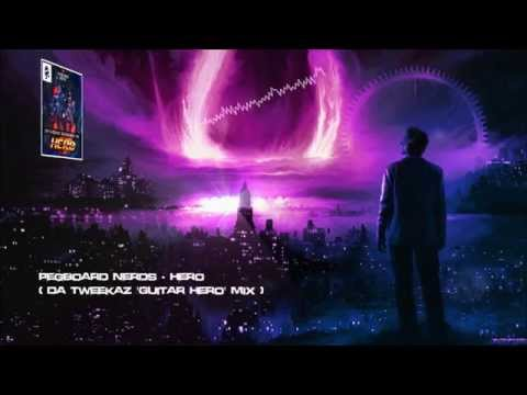Pegboard Nerds – Hero (Da Tweekaz 'Guitar Hero' Mix) [HQ Free]