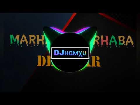 MARHABA MARHABA - DEEWAR  DJ HAMXU 