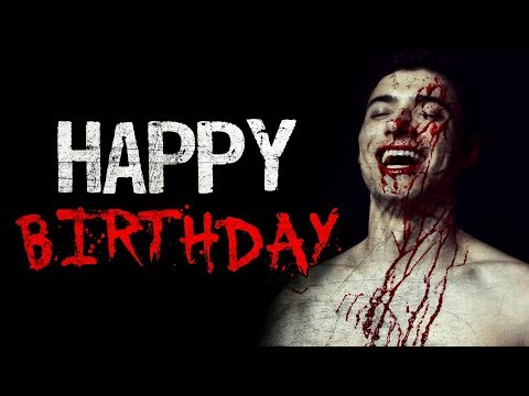 """Happy Birthday"" Creepypasta"