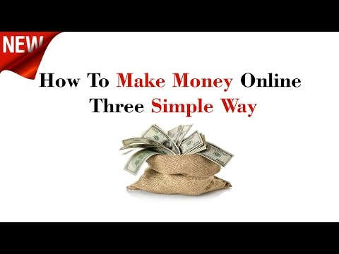 How To Make Money Online – Three Simple Way –   Hindi/ Urdu