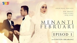 Video Menanti Februari | Episod 1 MP3, 3GP, MP4, WEBM, AVI, FLV Juni 2018