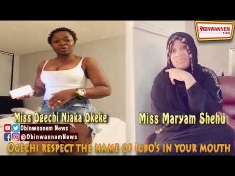 Ogechi Njaka Okeke: Respect the name of Igbo's and stop disrespecting our people - Maryam Shehu