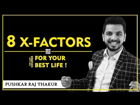 8 X-Factors || The Last Course for Your Best Life