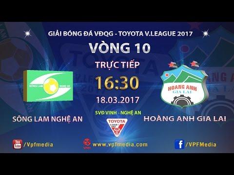 FULL | Sông Lam Nghệ An 2-0 Hoàng Anh Gia Lai | Vòng 10 Vleague 2017 - Thời lượng: 2:04:15.