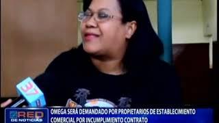 Omega será demandado por propietarios de establecimiento comercial por incumplimiento de contrato