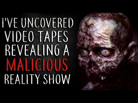 """i've Uncovered Video Tapes Revealing A Malicious Reality Show"" Creepypasta"