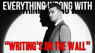 """Everything Wrong With Sam Smith - """"Writing's On The Wall"""""""