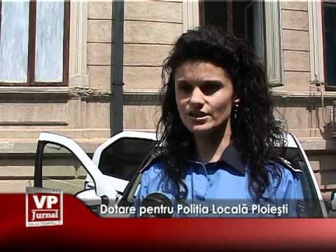 Dotare pentru Poliția Locală Ploiești