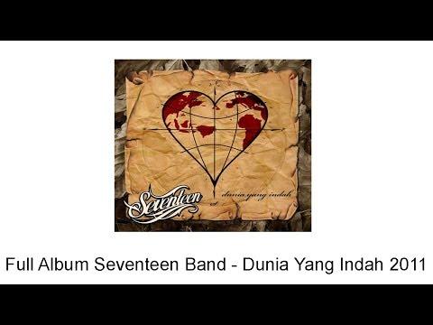 Full Album Seventeen Band Dunia Yang Indah 2011