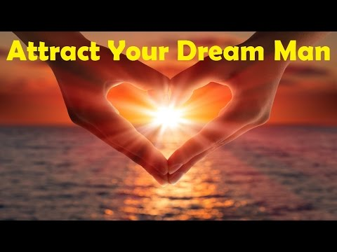 Attract Your Dream Man – Open Your Heart To Love | Subliminal Binaural Beats