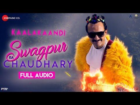 Swagpur Ka Chaudhary - Full Audio | Kaalakaandi |