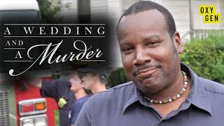 Firefighter Gunned Down By Wife In Front of His Own Home  | A Wedding and a Murder | Oyxgen