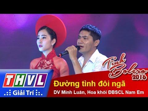 Đường tình đôi ngã - Diễn Viên Minh Luân, Hoa khôi ĐBSCL Nam Em