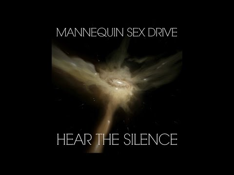 Mannequin Sex Drive - Hear The Silence