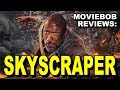 MovieBob Reviews: SKYSCRAPER (2018)