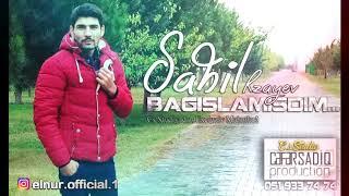 Sahil Rzayev  Bagislamisdim  2017 YEP YENI SUPER SEIR