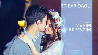 Etibar Dağlı - Mənim İlk Sevgim