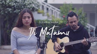 Video DI MATAMU - SUFIAN SUHAIMI ( Ipank Yuniar ft. Kikijecky Akustik Cover ) MP3, 3GP, MP4, WEBM, AVI, FLV Maret 2019