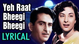 Video Yeh Raat Bheegi Bheegi with Lyrics - Raj Kapoor | Nargis | Lata Mangeshkar | Chori Chori Song download in MP3, 3GP, MP4, WEBM, AVI, FLV January 2017
