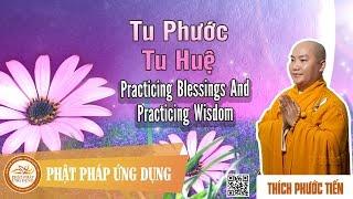 Tu Phước Và Tu Huệ (English Subtitle) Practicing Blessings And Practicing Wisdom - Thích Phước Tiến