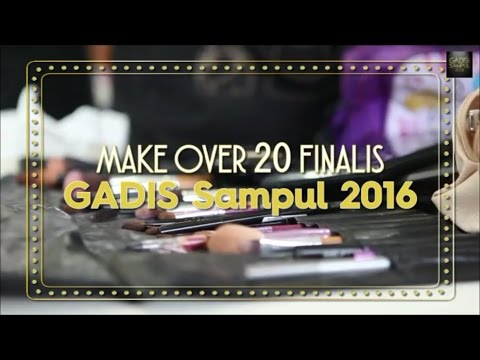 GADIS Sampul 2016: Make Over 20 Finalis
