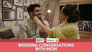 Video FilterCopy | Wedding Conversations With Mom | Ft. Sheeba Chaddha and Dhruv Sehgal MP3, 3GP, MP4, WEBM, AVI, FLV Januari 2019