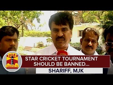 Star-Cricket-Tournament-should-be-Banned--Shariff-Makkal-Jananayaka-Katchi--Thanthi-TV
