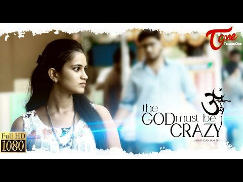 The GOD Must Be Crazy | Latest Telugu Short Film 2016
