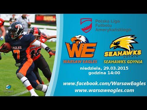 Warsaw Eagles – Seahawks Gdynia / PLFA Topliga / 29.03.2015