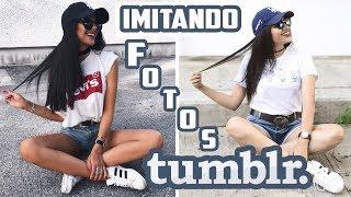 Imitando Fotos Tumblr | 9 Fotos