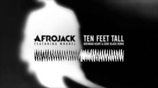 Afrojack (feat. Wrabel) - Ten Feet Tall (Brennan Heart & Code Black Remix)