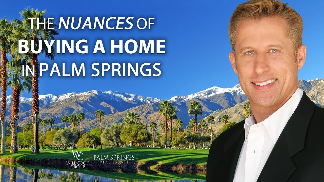 The Nuances of Buying in Palm Springs