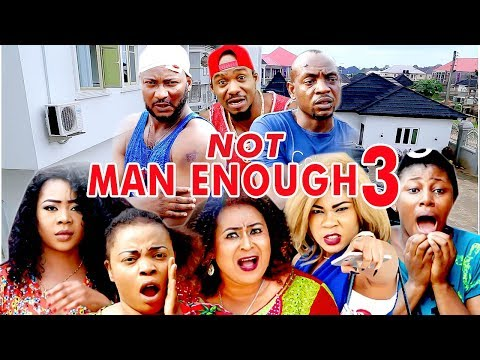 2017 Latest Nigerian Nollywood Movies - Not Man Enough 3