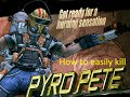 Borderlands 2- How to Easily Kill Pyro Pete