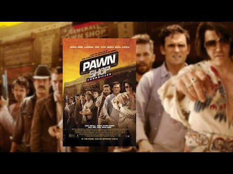 Pawn Shop Chronicles (2013) Full Movie